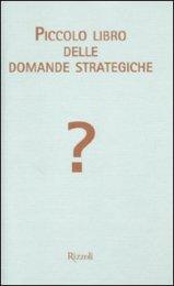 Piccolo Libro delle Domande Strategiche