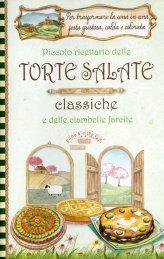 Piccolo Ricettario delle Torte Salate Classiche e delle Ciambelle Farcite - Libro
