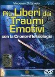 Più Liberi dai Traumi Emotivi con la Cronoriflessologia - DVD