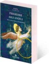 Preghiere agli Angeli - Il Nostro Angelo Custode - Libro