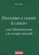 Prevenire e Curare il Cancro - Libro