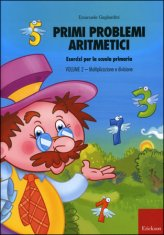 Primi Problemi Aritmetici - Vol. 2: Moltiplicazione e Divisione