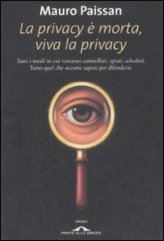 La Privacy è Morta, Viva la Privacy