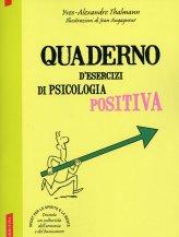 Quaderno d'Esercizi di Psicologia Positiva - Libro