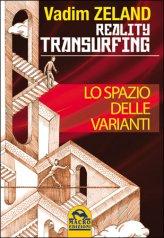 Reality Transurfing - Lo Spazio delle Varianti - Vol 1