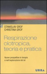 Respirazione Olotropica, Teoria e Pratica