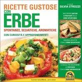 Ricette Gustose con Erbe Spontanee, Selvatiche, Aromatiche