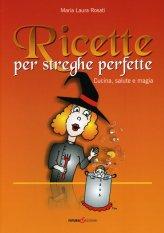 Ricette per Streghe Perfette - Libro
