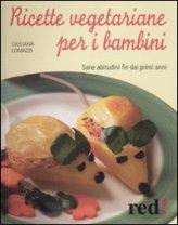vedi libro RICETTE VEGETARIANE PER I BAMBINI di Giuliana Lomazzi