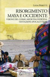 Risorgimento Maya e Occidente. - Libro