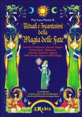 Rituali e Incantesimi della Magia delle Fate