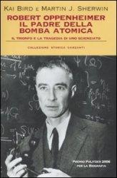 Robert Oppenheimer. Il Padre della Bomba Atomica