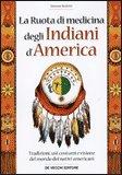 La Ruota di Medicina degli Indiani d'America