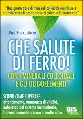 Che Salute di Ferro con i minerali colloidali e gli oligoelementi