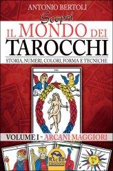 Scopri il Mondo dei Tarocchi - Vol. 1 - Arcani Maggiori