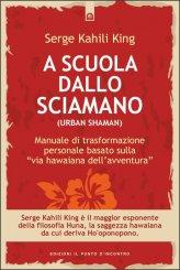 A Scuola dallo Sciamano (Urban Shaman) - Libro