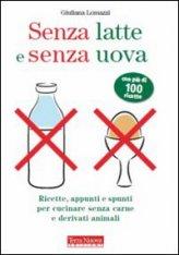 vedi libro SENZA LATTE E SENZA UOVA di Giuliana Lomazzi
