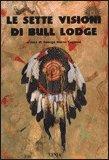 Le Sette Visioni di Bull Lodge