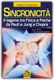 Sincronicità - Il Legame tra Fisica e Psiche da Pauli e Jung a Chopra