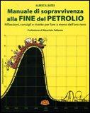 Manuale di Sopravvivenza alla Fine del Petrolio