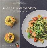 Spaghetti di Verdure - Tagliatelle & Co