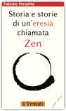 Storia e Storie di un'Eresia Chiamata Zen