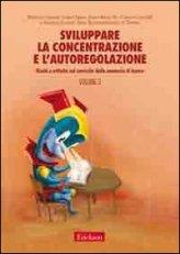 Sviluppare la Concentrazione e l' Autoregolazione Vol.3
