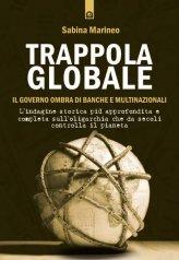 Trappola Globale - Il Governo Ombra di Banche e Multinazionali