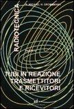 Tubi in Reazione Trasmettitori e Ricevitori - Radiotecnica