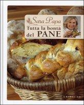 vedi libro TUTTA LA BONT? DEL PANE di Sara Papa