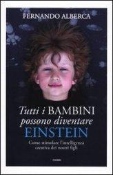 Tutti I Bambini Possono Diventare Einstein - Libro