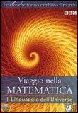 Viaggio nella Matematica - Il Linguaggio dell'Universo - DVD