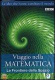 Viaggio nella Matematica - Le Frontiere dello Spazio - DVD