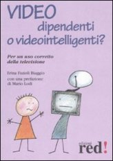 Video Dipendenti o Videointelligenti?
