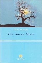 Vita, Amore, Morte - Libro