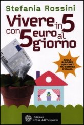 Vivere in 5 con 5 Euro al Giorno - Libro