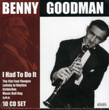 Benny Goodman - I Had To Do It - 10CD (222924)