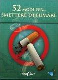 52 Modi per... Smettere di Fumare - 52 Carte
