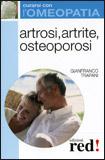 Artrosi, Artrite, Osteoporosi