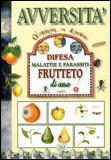 Avversità - Difesa Malattie e Parassiti del Frutteto di Casa