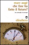 Che Fine ha Fatto il Futuro ?