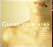 Close Your Eyes - Jazz Sensualité - CD