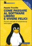 Come Passare al Software Libero e Vivere Felici