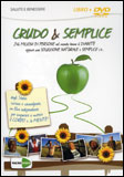 Crudo & Semplice - Film Documentario - DVD
