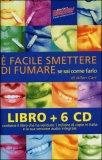 E' Facile Smettere di Fumare - Libro + 6 CD Audio