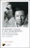 Eckhart Tolle e Sri Aurobindo - Libro