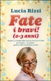 Fate i Bravi (0-3 Anni)