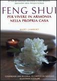 Feng Shui - Per Vivere in Armonia nella Propria Casa