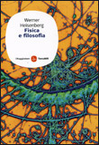 Fisica e Filosofia di Werner Heisenberg
