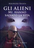 Gli Alieni mi hanno Salvato la Vita